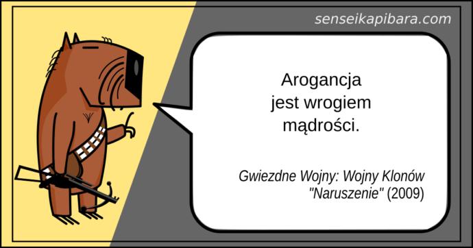 starwars - 011 - arogancja jest wrogiem mądrości - wojny klonów
