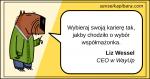 żółty - Wybieraj karierę tak, jakby chodziło o wybór współmałżonka - Liz Wessel