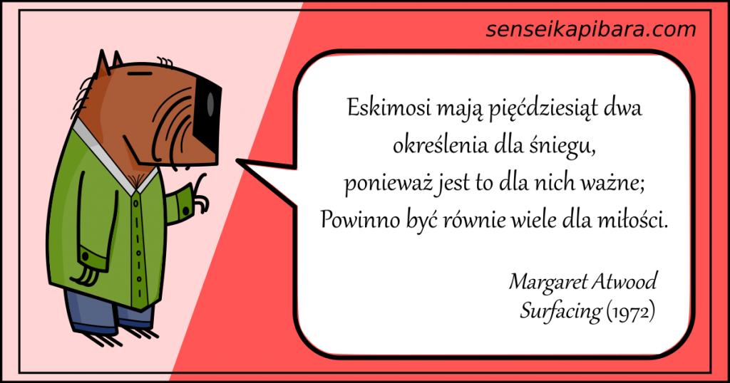 czerwony - Eskimosi mają 52 określenia dla śniegu - Margaret Atwood
