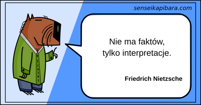 niebieski - nie ma faktów, tylko interpretacje - Friedrich Nietzsche