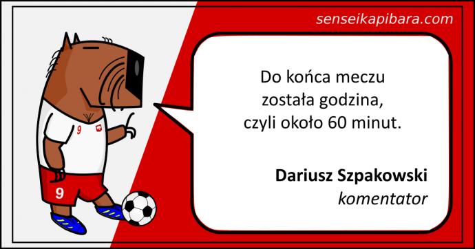 piłka nożna - 026 - 60 minut - Dariusz Szpakowski