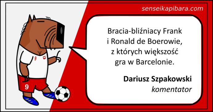 piłka nożna - 027 - bliźniacy de Boer - Dariusz Szpakowski